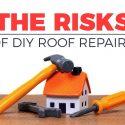 The Risks of DIY Roof Repairs